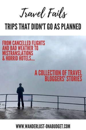 Wanderlust on a Budget - Travel Fails - Travel Blog Collaboration - Female Travel Bloggers - Bad Luck - www.wanderlust-onabudget.com