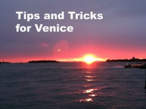 Tips and Tricks for Venice