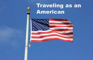 Traveling as an American