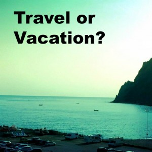 travel-or-vacation