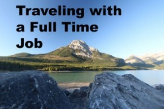 Traveling with a Full Time Job