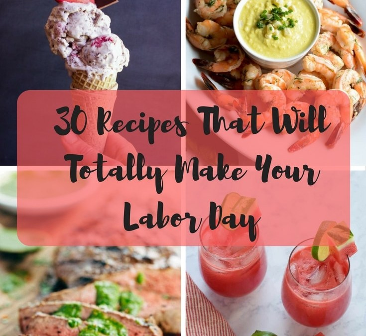 30 Recipes That Will Totally Make Your Labor Day!