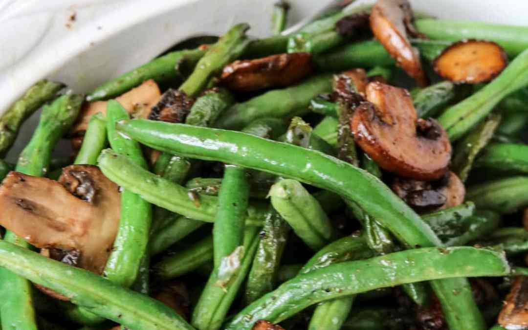 Sautéed Green Beans & Mushrooms