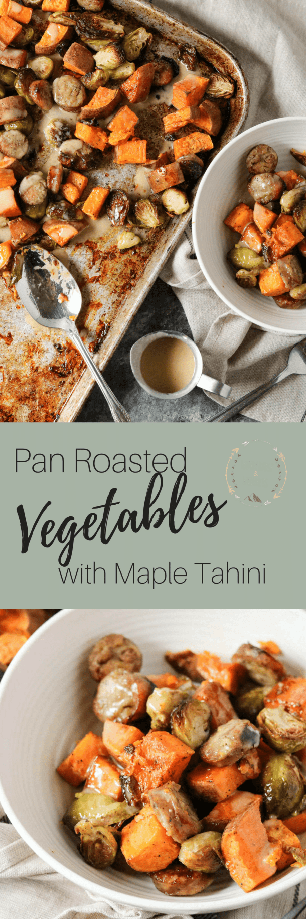 pan roasted vegetables with maple tahini