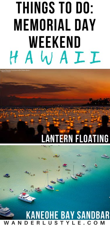 What to do on Memorial Day Weekend in Hawaii - Hawaii Travel Tips, Memorial Day Weekend Hawaii, Lantern Floating Hawaii, Kaneohe Sandbar, Memorial Day Weekend Tips | Wanderlustyle.com