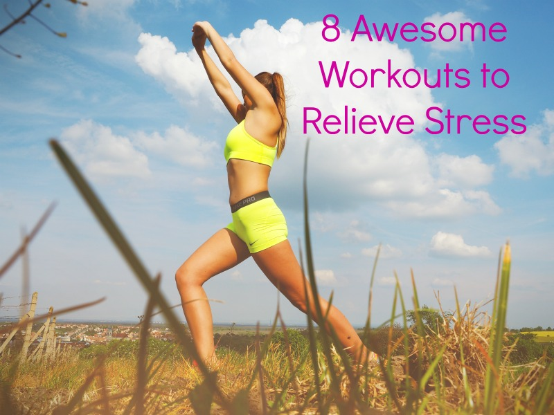 8 workouts to relieve stress