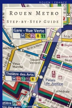 Rouen, France: Rouen Metro System step-by-step guide to using the metro in Rouen, and the most popular stops for tourists.