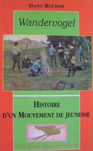 Blüher, Hans - Wandervogel Histoire d'un mouvement de jeunesse. Les Dioscures, Paris, 1994