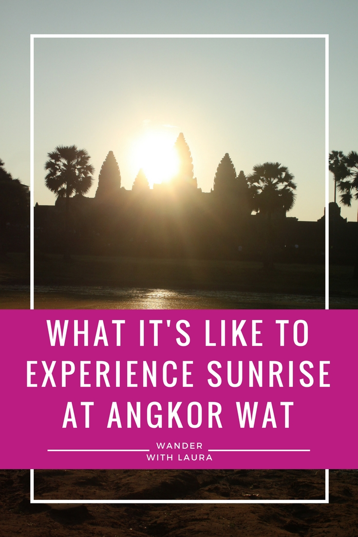 How to Experience Sunrise at Angkor Wat | Wander with Laura