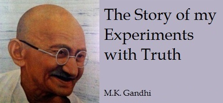 "9 Effective Mahatma Gandhi Quotes in ""The Story Of My Experiments With Truth"""