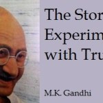"""9 Effective Mahatma Gandhi Quotes in """"The Story Of My Experiments With Truth"""""""
