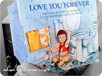 Love You Forever Robert Munsch book photos copyright Alexis Marie Chute Wanted Chosen Planned 2 blog