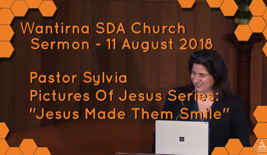 Sermon 11 August 2018, Pictures Of Jesus Sermon Series: No.6