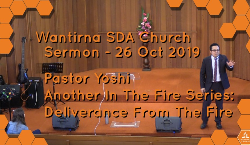 Sermon 26 October 2019, Another In The Fire Sermon Series No.1