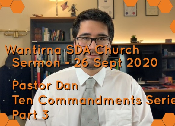 Sermon 26 September 2020 – Ten Commandments Sermon Series No.3
