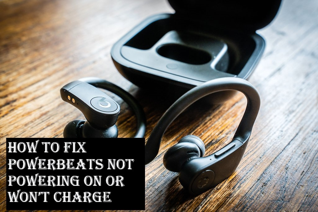How to Fix Powerbeats Not Powering On or Won't Charge