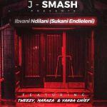 J-Smash – Ibvani Ndilani (Sukani Endleleni)