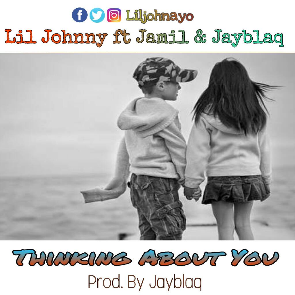Lil Johnny ft Jamil & Jayblaq - Thinking About You