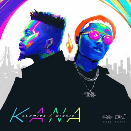 "Olamide x Wizkid – ""Kana"""