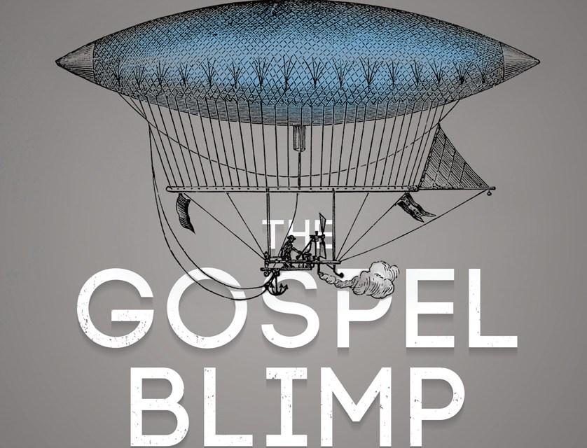The Gospel Blimp