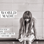 "The World We Made, Episode 2, ""The Destruction of Shame"""