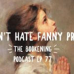 77. Don't Hate Fanny Price (Mansfield Park, Part 2)