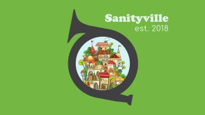 Welcome to Sanityville!