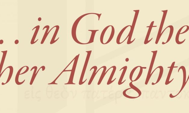 "Apostles' Creed: ""…in God the Father Almighty…"""