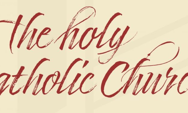 "Apostles' Creed: ""…the holy catholic Church…"""