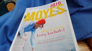 Jojo Moyes dziewczyna ktorą kochałeś