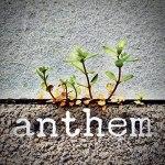 Anthem by Monica Uhm