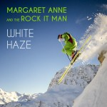 White Haze by Margaret Anne and The Rock It Man