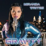 """Miranda Writes New Single """"Gravity"""" Is Out Of This World!"""