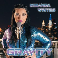 """Miranda Writes New Single """"Gravity"""" Is Out of this World"""