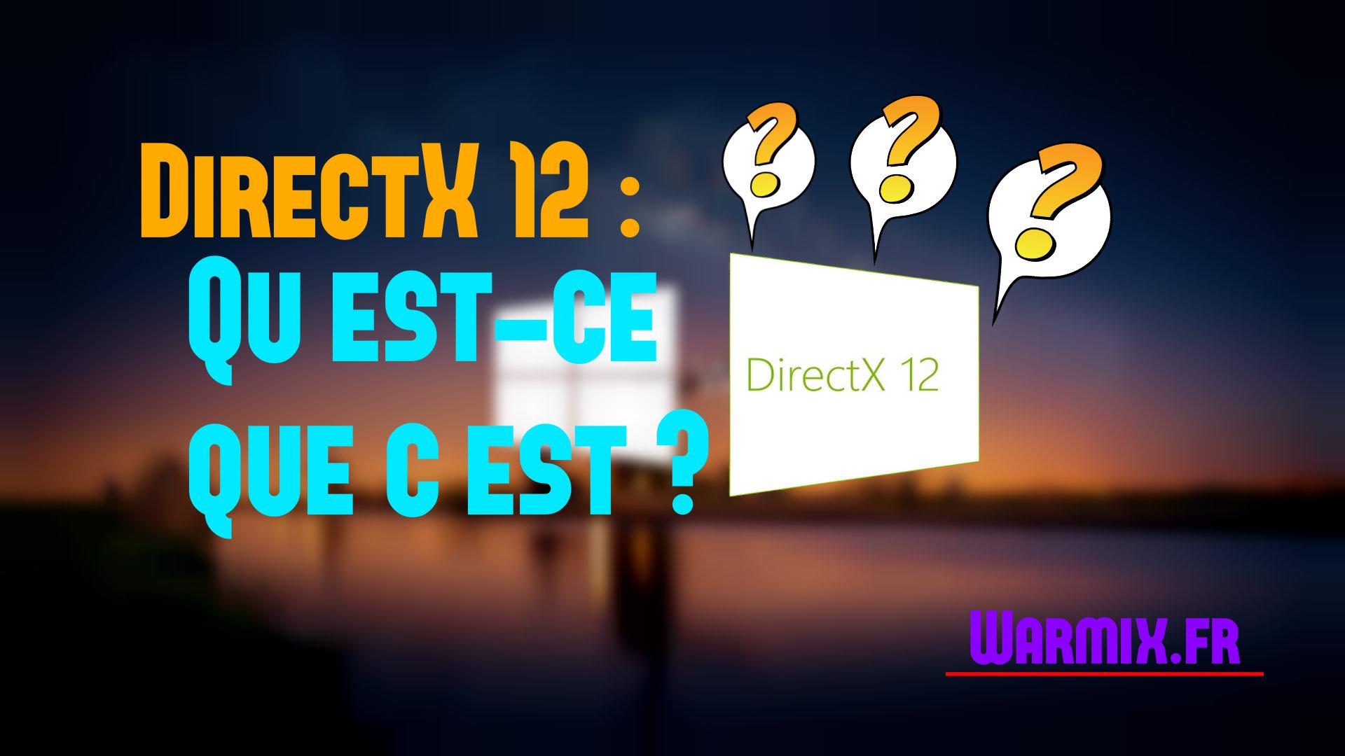 Directx 12 Image A La Une Warmix