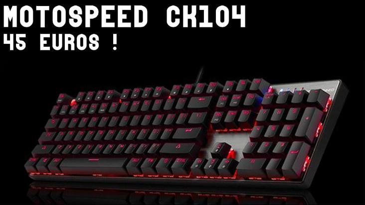 CLAVIER MECANIQUE PAS CHER :  TEST DU MOTOSPEED CK104 (45 €)