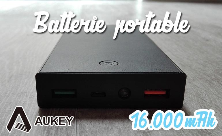 Review de la Batterie Aukey 16000 mAh – Quick Charge 2.0 !