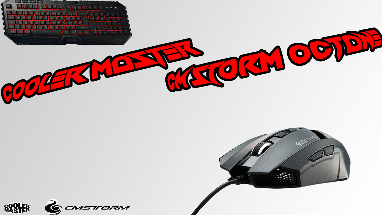 Test & Review du pack clavier souris Cooler master CM Storm Octane !