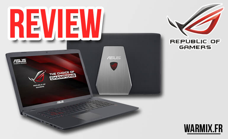 test review ASUS GL742VW-TY136T ordinateur portable gamer