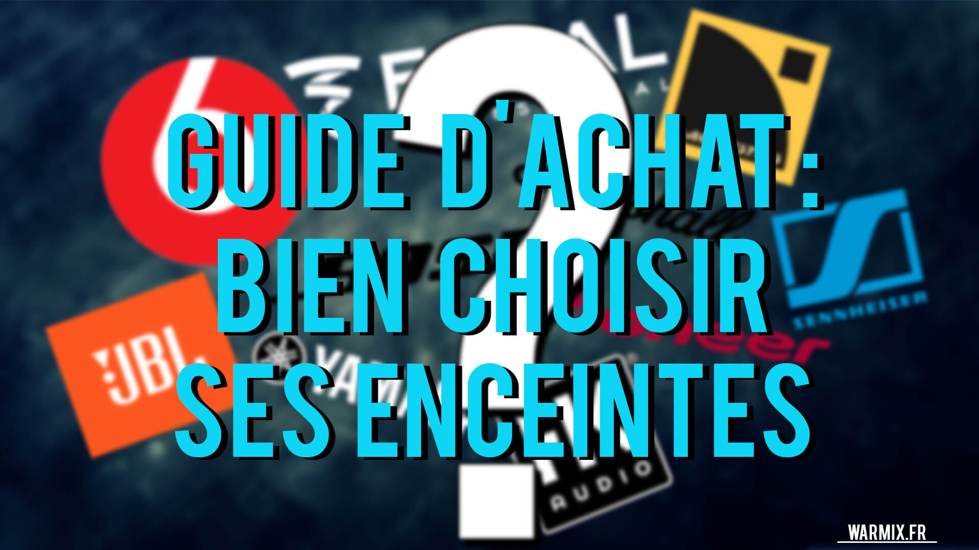 GUIDE D'ACHAT : BIEN CHOISIR SES ENCEINTES !