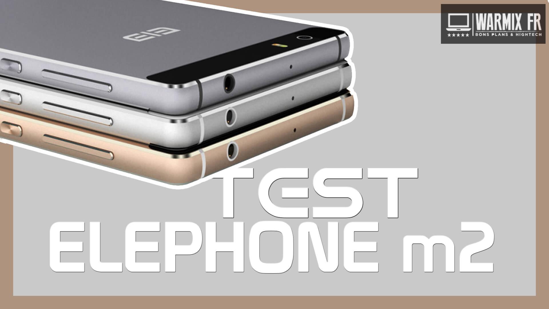 TEST avis Smartphone ELEPHONE M2