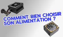 Guide Hardware 2017 : comment choisir son alimentation PC ?