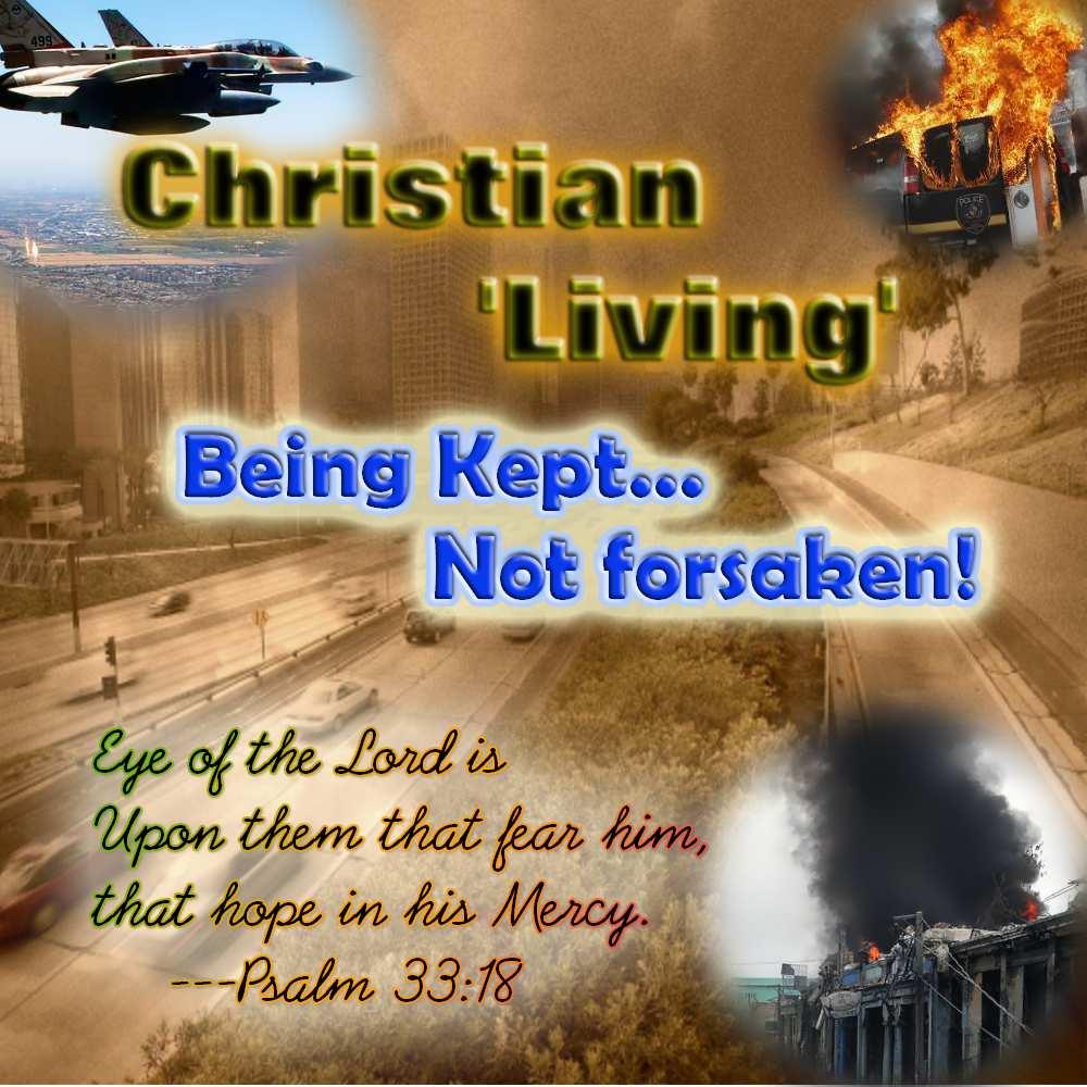 Christian Living: Christian Living 'Being Kept, Not Forsaken' Pt 1