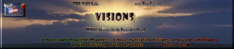 WIBR/WARN Radio Visions, Advocacy for the Persecuted Church Worldwide
