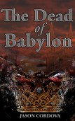 The Dead of Babylon - Published 2014