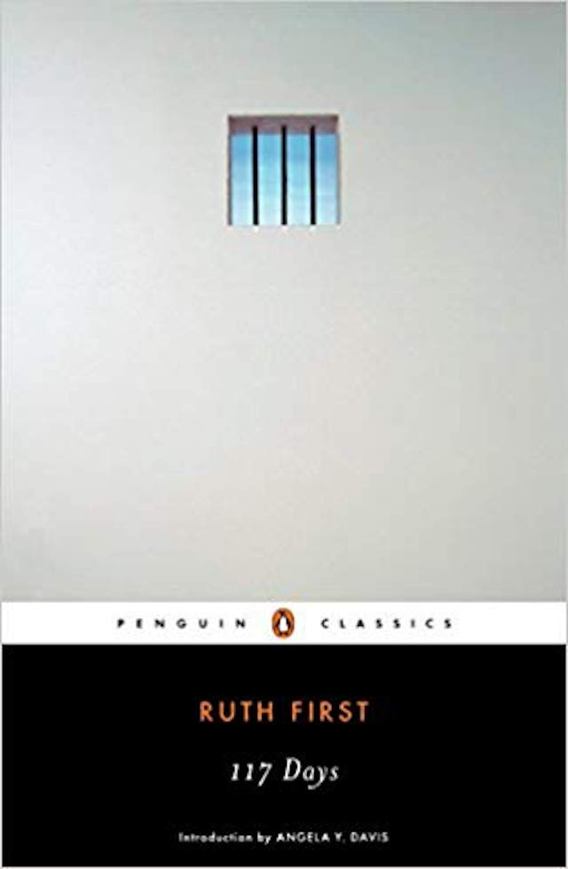 117 Days: An Account of Confinement and Interrogation (Ruth First)