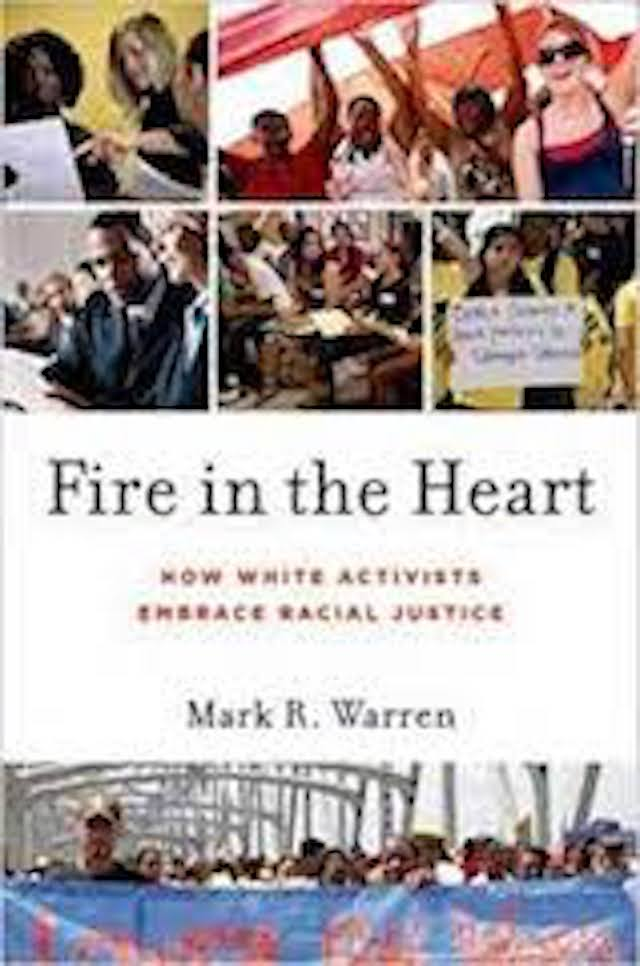 Fire in The Heart How White Activists Embrace Racial Justice (Mark Warren)