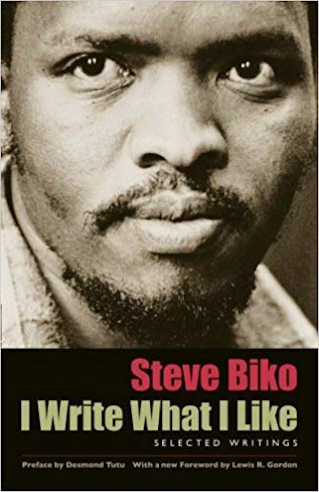 I Write What I Like (Steven Bantu Biko)