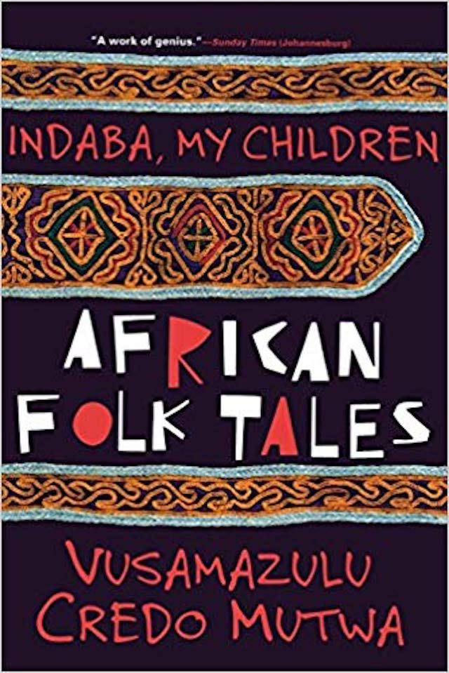 Indaba My Children African Folktales (Vusamazulu Credo Mutwa)