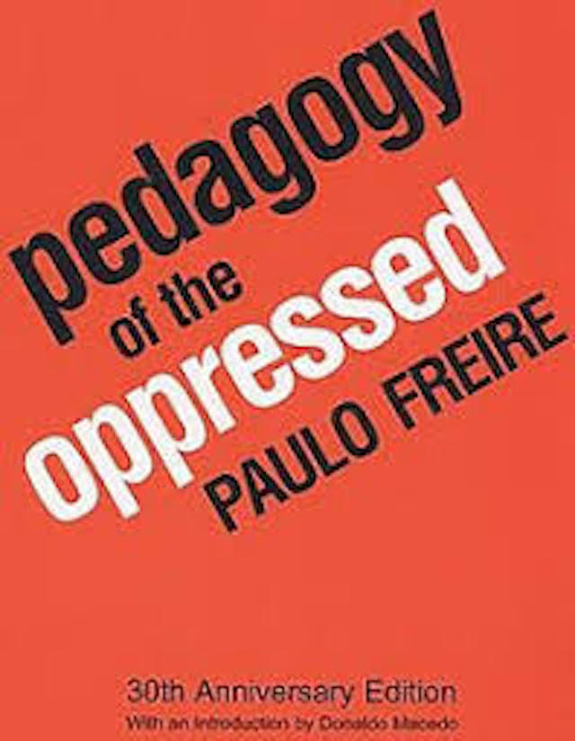 Pedagogy Of The Oppressed (Paulo Freire)